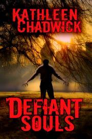DEFIANT SOULS by Kathleen  Chadwick