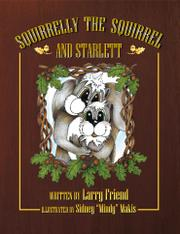 SQUIRRELLY THE SQUIRREL  by Larry Friend