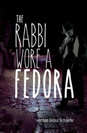 THE RABBI WORE A FEDORA by Arthur Gross  Schaefer