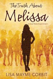 THE TRUTH ABOUT MELISSA by Lisa Mayme  Corbit