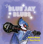 THE BLUE JAY BLUES by Andrea  Hagan
