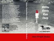 MAINE ROOTS RUN DEEP by Joan Wright Mularz