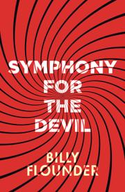 SYMPHONY FOR THE DEVIL by Billy  Flounder