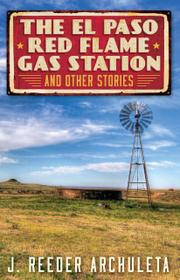 THE EL PASO RED FLAME GAS STATION by J. Reeder  Archuleta