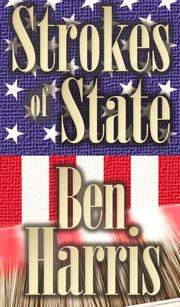 STROKES OF STATE by Ben  Harris