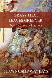 GRASS THAT LEAVES GREENER by Shawn Callaway  Hays