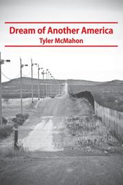 DREAM OF ANOTHER AMERICA by Tyler McMahon