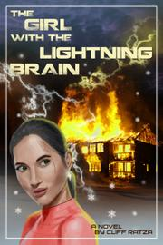 THE GIRL WITH THE LIGHTNING BRAIN by Cliff  Ratza