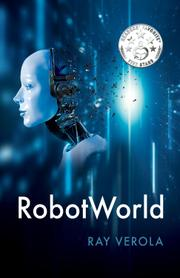 ROBOTWORLD  by Ray Verola