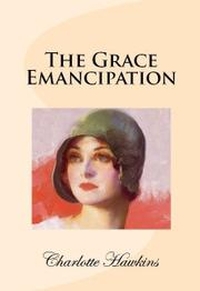 THE GRACE EMANCIPATION by Charlotte  Hawkins