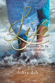 LIFE HAPPENS TO US by Ashta-deb