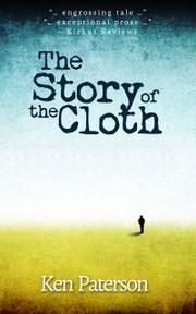 THE STORY OF THE CLOTH by Ken  Paterson