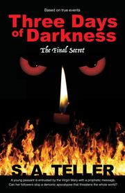 THREE DAYS OF DARKNESS by S.A.  Teller