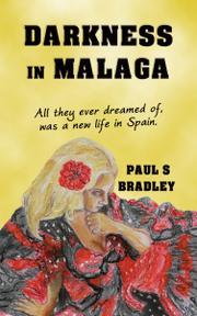 DARKNESS IN MALAGA by Paul S. Bradley