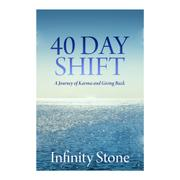 40 DAY SHIFT  by Infinity  Stone