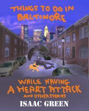 THINGS TO DO IN BALTIMORE WHILE HAVING A HEART ATTACK by Isaac Green