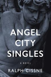 ANGEL CITY SINGLES by Ralph  Cissne