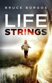 LIFE STRINGS by Bruce  Borgos