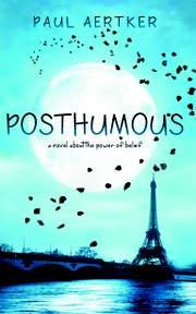 POSTHUMOUS by Paul  Aertker