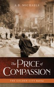 THE PRICE OF COMPASSION by A.B.  Michaels