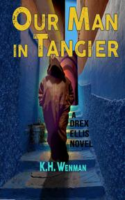 OUR MAN IN TANGIER by K.H. Wenman