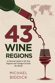 43 WINE REGIONS by Michael  Biddick