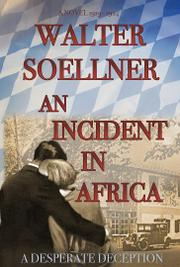 AN INCIDENT IN AFRICA by Walter  Soellner