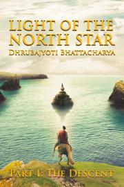 LIGHT OF THE NORTH STAR by Dhrubajyoti  Bhattacharya