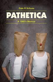 PATHETICA by Dale R. Schuss