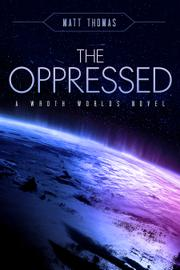 THE OPPRESSED by Matthew  Thomas