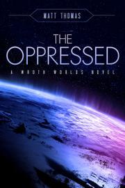 THE OPPRESSED by Matthew  Thomas