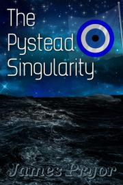 THE PYSTEAD SINGULARITY by James  Pryor