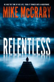 RELENTLESS by Mike McCrary