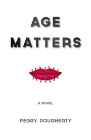 AGE MATTERS by Peggy  Dougherty