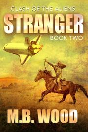 STRANGER by M.B. Wood