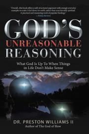 GOD'S UNREASONABLE REASONING by Preston  Williams II