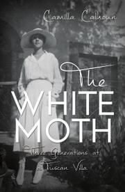 THE WHITE MOTH  by Camilla   Calhoun