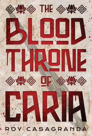 THE BLOOD THRONE OF CARIA by Roy  Casagranda