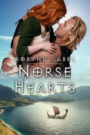 NORSE HEARTS by Robynn  Gabel