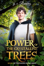 THE POWER OF THE CRYSTALLINE TREES by G.C.  Ramirez