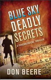 BLUE SKY, DEADLY SECRETS by Don  Beere