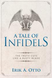 A TALE OF INFIDELS by Erik A. Otto