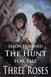 THE HUNT FOR THE THREE ROSES Cover