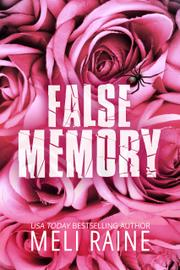 FALSE MEMORY by Meli Raine