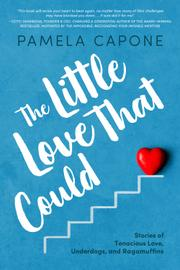 THE LITTLE LOVE THAT COULD by Pamela Capone