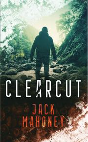 CLEARCUT by Jack  Mahoney