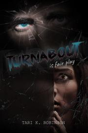 TURNABOUT IS FAIR PLAY by Tari K. Robinson