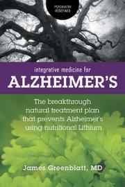 INTEGRATIVE MEDICINE FOR ALZHEIMER'S by James  Greenblatt