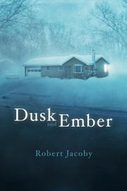 DUSK AND EMBER by Robert Jacoby
