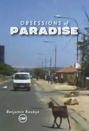 OBSESSIONS OF PARADISE by Benjamin Kwakye